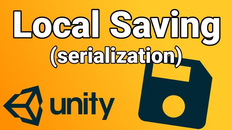 Local Save (Serialization)