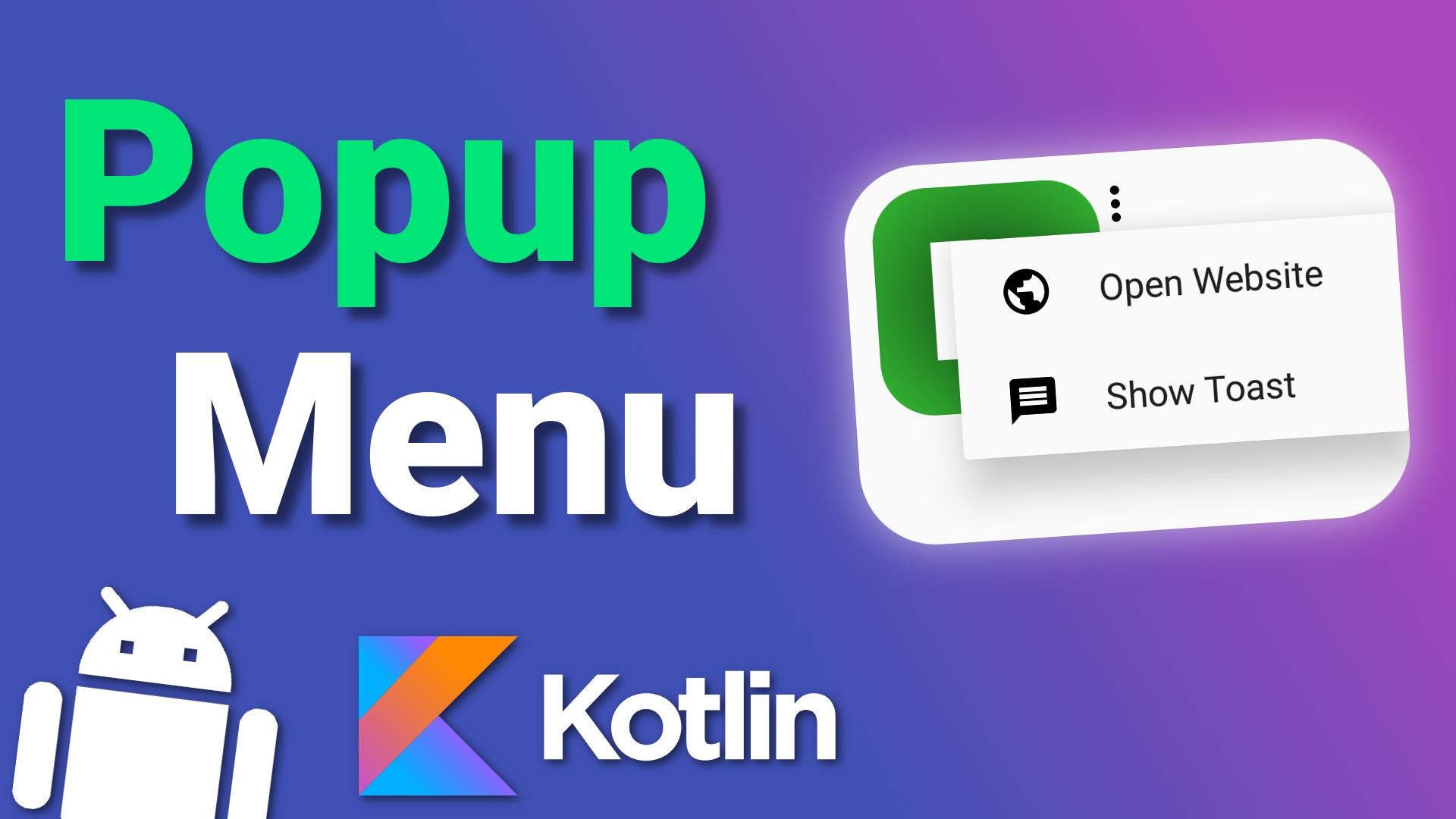Popup Menu Android Kotlin